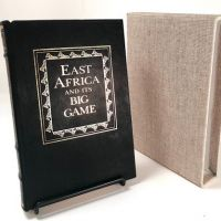 East Africa and It's Big Game by Captain John Willoughby pub by Briar Patch Numbered 1.jpg